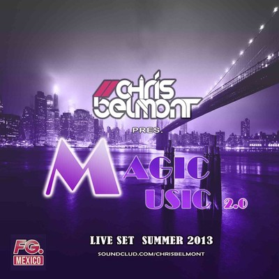 CHRIS BELMONT PRES. MAGIC MUSIC 2.0 [SET 13K]