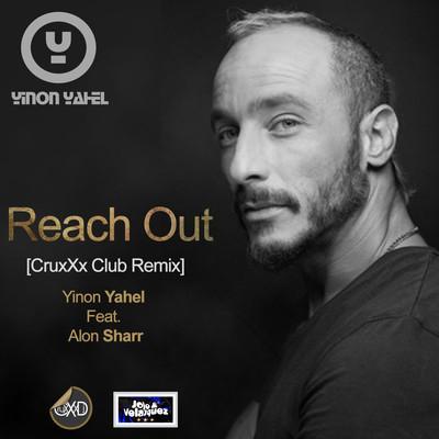 "YINON YAHEL FT. ALON SHARR - REACH OUT [CRUXXX CLUB REMIX] + SET ""RISING"" [ELITE EDITION]"