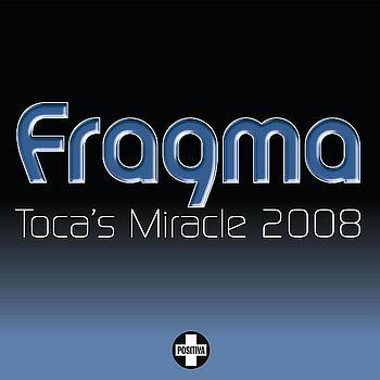 FRAGMA – TOCAS´S MIRACLE [REMIXES 2008]