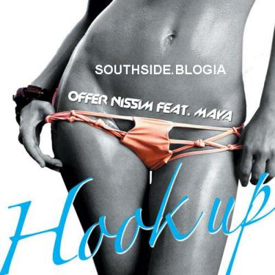 OFFER NISSIM FEAT. MAYA - HOOK UP [ORIGINAL MIX] !!