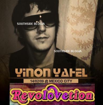YINON YAHEL @ 'REVOLOVETION' MEXICO CITY 14/02/09