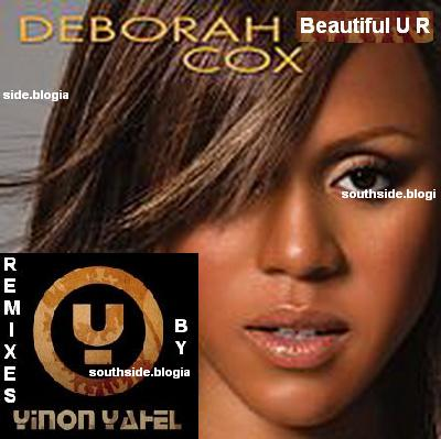 DEBORAH COX 'BEAUTIFUL U R' REMIXES BY YINON YAHEL