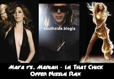 MAYA VS. MARIAH - IM THAT CHICK [OFFER NISSIM RMX]