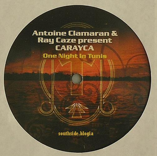 ANTOINE CLAMARAN & RAY CAZE PRESENT CARAYCA - ONE NIGHT IN TUNIS... ONE MORE TIME