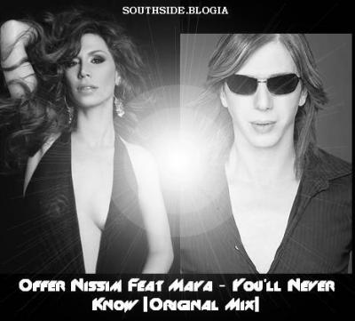 OFFER NISSIM FEAT MAYA - YOU'LL NEVER KNOW [ORIGINAL MIX]