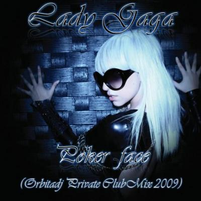 LADY GAGA - POKER FACE [ORBITADJ PRIVATE CLUBMIX 2009]