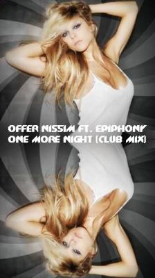 OFFER NISSIM FT. EPIPHONY - ONE MORE NIGHT [CLUB MIX]