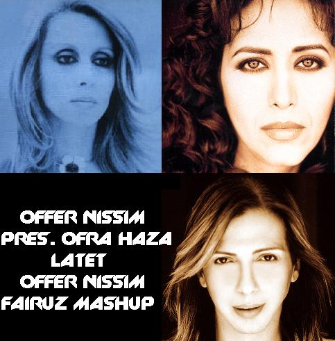 OFFER NISSIM PRES. OFRA HAZA - LATET [OFFER NISSIM FAIRUZ MASHUP]