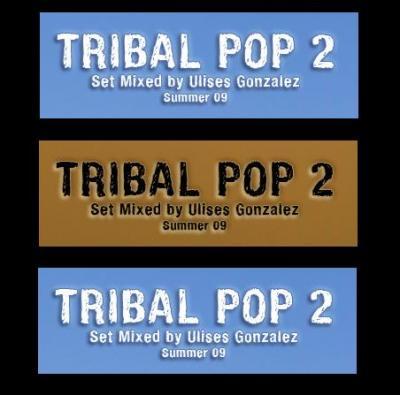 DJ ULISES GONZALEZ - TRIBAL POP 2 [SUMMER SET 09]
