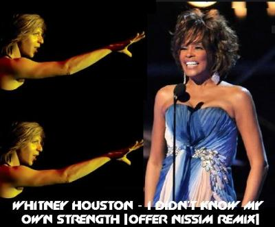 WHITNEY HOUSTON - I DIDN'T KNOW MY OWN STRENGTH [OFFER NISSIM REMIX]