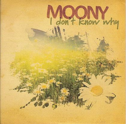 .:: MOONY - I DON'T KNOW WHY ::.