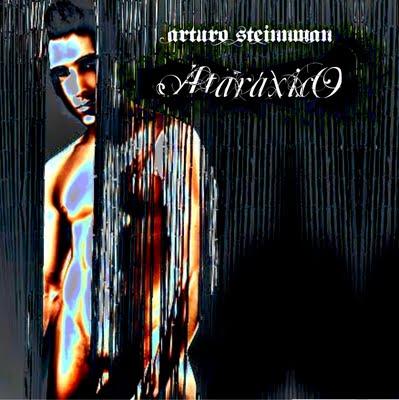 ATARAXICO BY DJ & PRODUCER ARTURO STEINNMAN