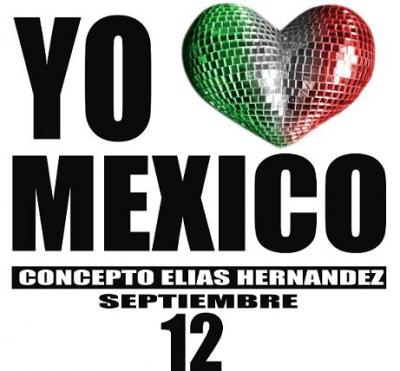 CONCEPTO ELIAS HERNANDEZ PRESENTA: YO ♥ MEXICO 12-09-09