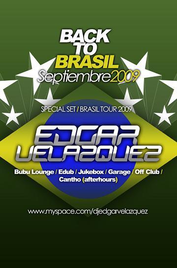 DJ EDGAR VELAZQUEZ: BACK TO BRASIL SEP '09 !!