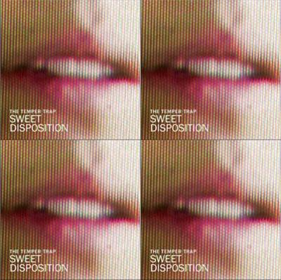 .:: THE TEMPER TRAP - SWEET DISPOSITION ::.