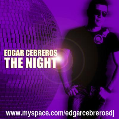 THE NIGHT - MUSIC SET BY DJ EDGAR CEBREROS  07/10/09