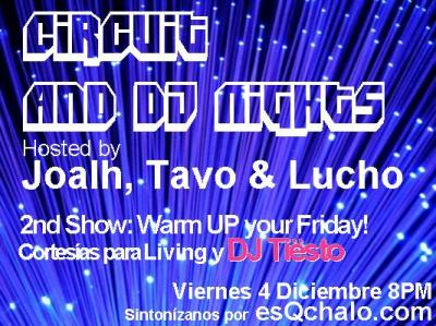 TERCERA LLAMADA TERCERA... ARRANCAMOS !! ESTO ES: 'CIRCUIT & DJ NIGHTS'
