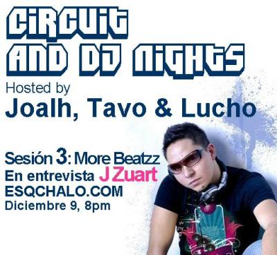 "TODAY: J ZUART - 20 HRS ""CIRCUIT & DJ NIGHTS"" BY http://esqchalo.com/"