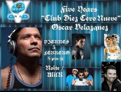 """OSCAR VELAZQUEZ 5º ANIVERSARIO RADIO SHOW """"CLUB 10/09"""""""