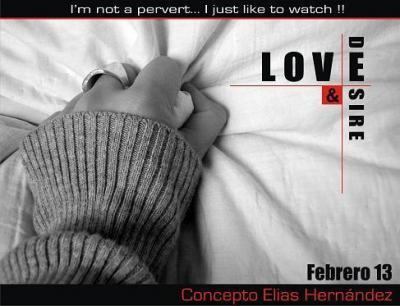 CONCEPTO ELIAS HERNANDEZ PRESENTA: LOVE & DESIRE 13/FEB/10