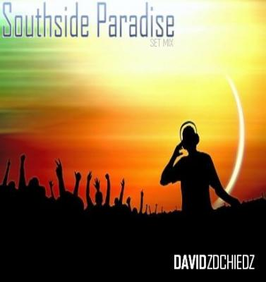 SOUTHSIDE PARADISE - DAVID ZDCHIEDZ SET MIX