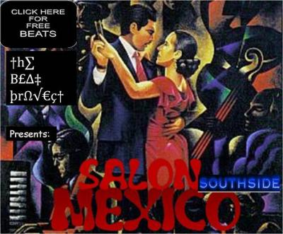 THE BEAT PROJECT PRESENTS SALON SOUTHSIDE MEXICO