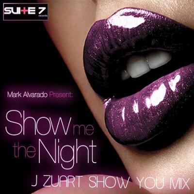 .:: MARK ALVARADO - SHOW ME THE NIGHT [J ZUART SHOW YOU MIX] ::.