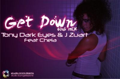TONY DARK EYES & J ZUART FEAT CHELA - GET DOWN (CLUB MIX)