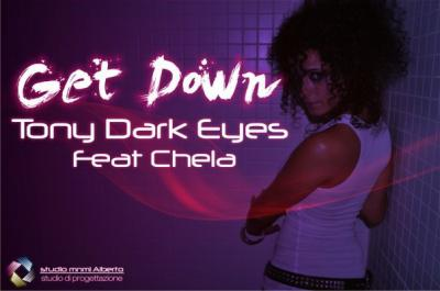 .:: TONY DARK EYES FEAT CHELA - GET DOWN [ORIGINAL MIX] ::.