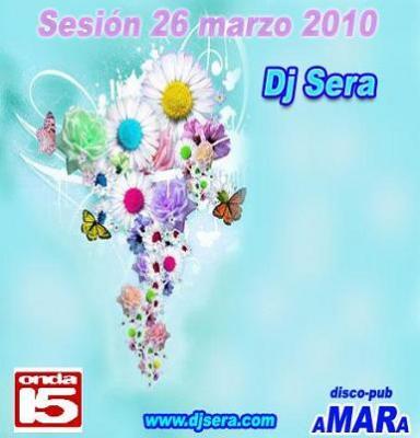 SESIÓN ONDA15 RADIO BY DJ SERA 26 MARZO 2010