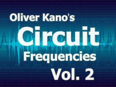 OLIVER KANO'S CIRCUIT FREQUENCIES VOL. 2