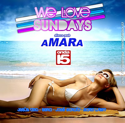 SESIÓN ONDA15 RADIO BY DJ SERA, ESPECIAL WE LOVE SUNDAYS