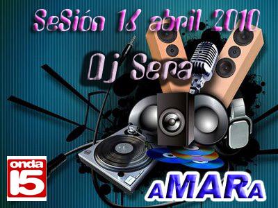 SESION ONDA15 DJ SERA 15/ABRIL/10
