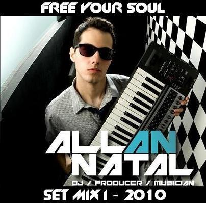 .:: ALLAN NATAL – FREE YOUR SOUL [SET MIX 2010] ::.