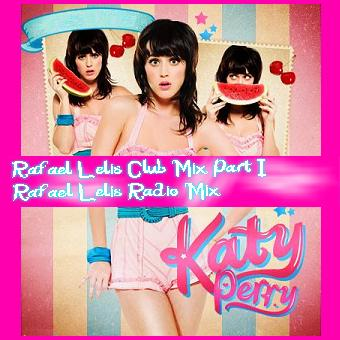 KATY PERRY - CALIFORNIA GURLS [RAFAEL LELIS REMIX PART 1 & RADIO EDIT]