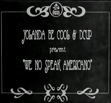 .:: YOLANDA BE COOL & DCUP - WE NO SPEAK AMERICANO [REMIXES] ::.