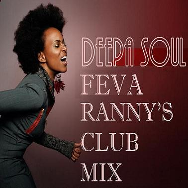 .:: DEEPA SOUL - FEVA [RANNY'S CLUB MIX] ::.