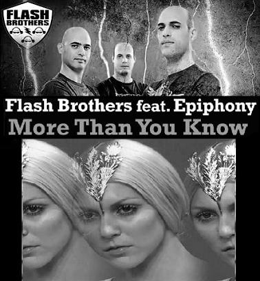 .:: FLASH BROTHERS FEAT. EPIPHONY - MORE THAN YOU KNOW [REMIXES] ::.
