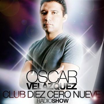 OSCAR VELAZQUEZ 6º ANIVERSARIO CLUB 10/09 RADIO SHOW + DOWNLOAD