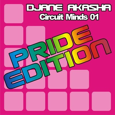 DJANE AKASHA - CIRCUIT MINDS [PRIDE EDITION 2011]