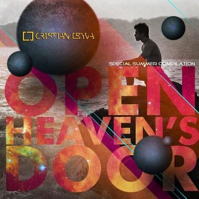 CRISTIAN LEYVA - OPEN HEAVEN'S DOOR (SPECIAL SUMMER COMPILATION)
