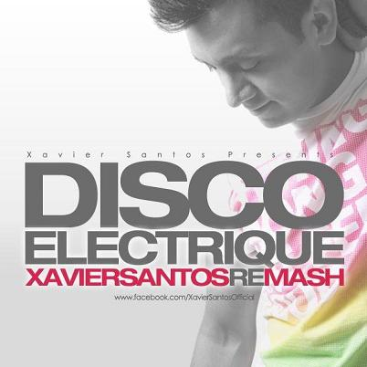BINGO PLAYERS VS. CHOCOLATE PUMA - DISCO ELECTRIQUE [XAVIER SANTOS REMASH]
