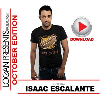 LOGAN PRESENTS PODCAST (OCTOBER 2011) PRES BY TONY ENGLISH FEAT. ISAAC ESCALANTE