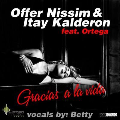 O.FFER NISSIM & ITAY KALDERON FT ORTEGA & BE.TTY - GRACIAS A LA V.I.D.A.