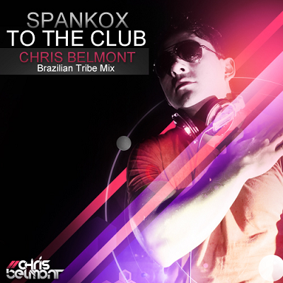 SPANKOX - TO THE CLUB (CHRIS BELMONT BRAZILIAN TRIBE MIX)