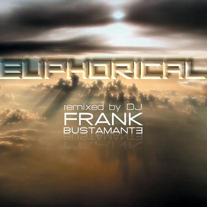 DJ FRANK BUSTAMANTE - EUPHORICAL