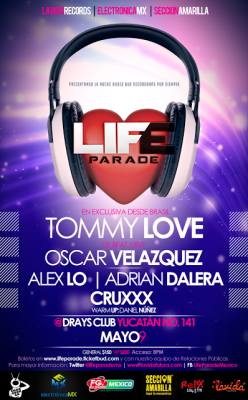 LIFE PARADE MEXICO CITY @ DRAYS CLUB 09-MAYO -2013