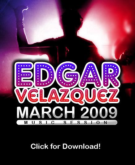 Edgar Velazquez Session March 09